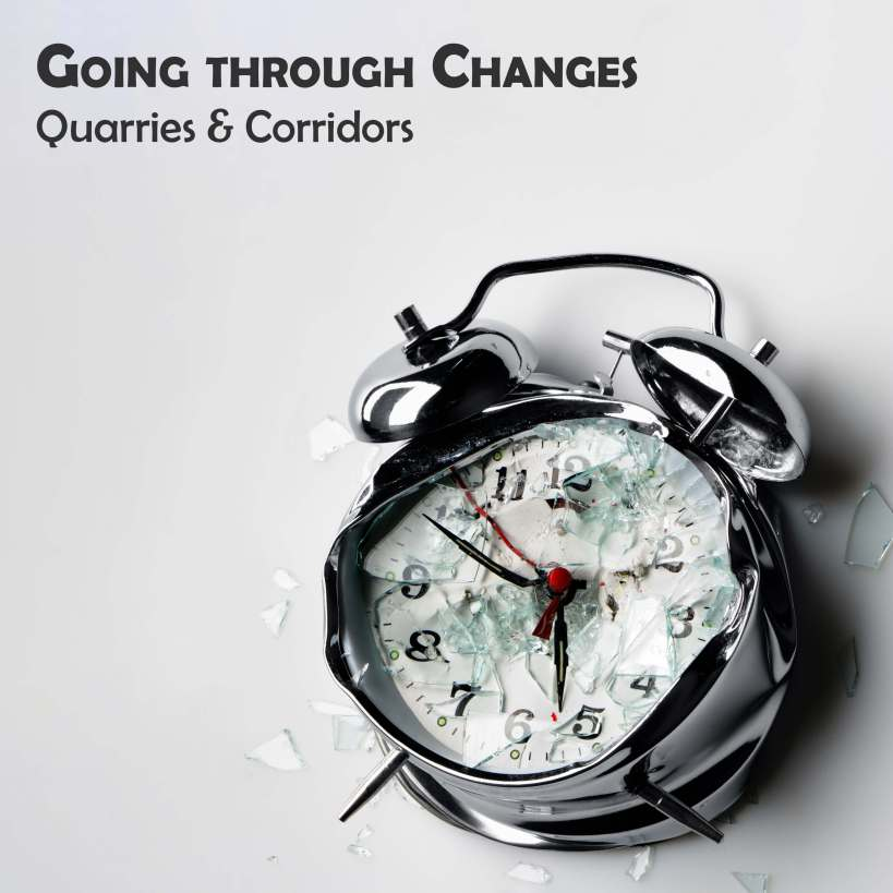 The cover of Going Through Changes by Quarries & Corridors features a smashed alarm clock on a white background.